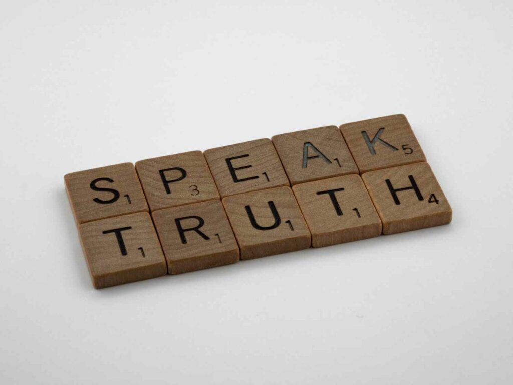 """Scrabble blocks that spell """"Speak Truth"""""""